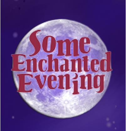 Some Enchanted Evening ~ The Music of Rodgers & Hammerstein